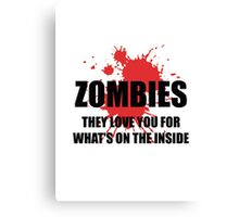 Funny shirt - ZOMBIES They love you - Funny clothes Canvas Print