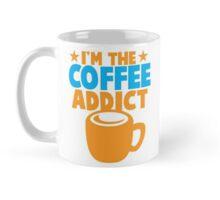 I'm the COFFEE ADDICT with coffee mug and stars Mug