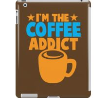 I'm the COFFEE ADDICT with coffee mug and stars iPad Case/Skin