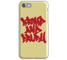 Stomp and Crush iPhone Case/Skin