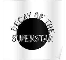 DECAY OF THE SUPERSTAR Poster