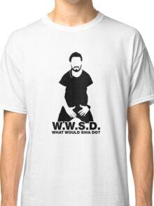 What Would Shia LaBeouf Do?  Classic T-Shirt