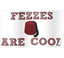 Doctor Who - Fezzes are cool #1 Poster