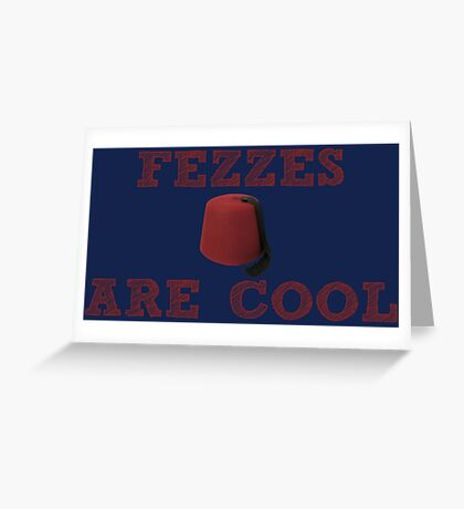 Doctor Who - Fezzes are cool #2 Greeting Card