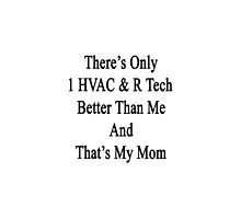 There's Only 1 HVAC & R Tech Better Than Me And That's My Mom  by supernova23
