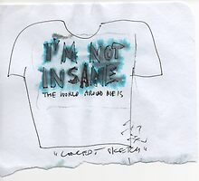 IM NOT INSANE THE WORLD AROUND ME IS(C2007)(CONCEPT DRAWING) by Paul Romanowski