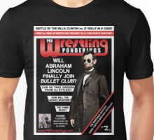 PRO WRESTLING PONDERINGS: LINCOLN EDITION Unisex T-Shirt