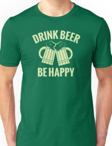 Drink Beer, Be Happy - T-Shirt & More Unisex T-Shirt