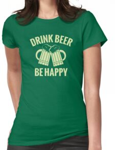 Drink Beer, Be Happy - T-Shirt & More Womens Fitted T-Shirt