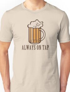 Draft Beer: Always on Tap Unisex T-Shirt