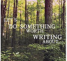 Do Something Worth Writing by vwrites