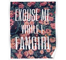 'Scuse Me While I Fangirl Poster