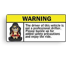 Warning - not a professional drifter Canvas Print