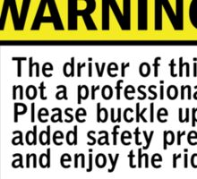 Warning - not a professional drifter Sticker