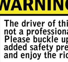 Warning - not a professional drifter Sticker