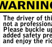 Warning - not a professional driver Sticker