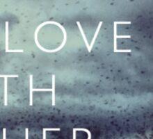 I Fell in Love Sticker
