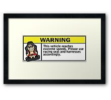 Warning - extreme speeds Framed Print