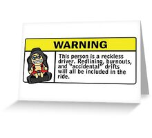 Warning - reckless driver Greeting Card