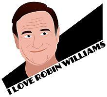 I Love Robin Williams Photographic Print
