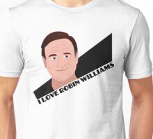 I Love Robin Williams Unisex T-Shirt