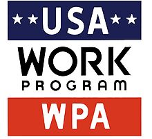 Works Progress Administration Put People to Work (WPA) by Keith Vance