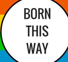 Born This Way ~ Rainbow Sticker