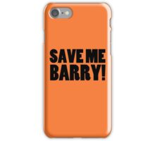 Save Me Barry! iPhone Case/Skin