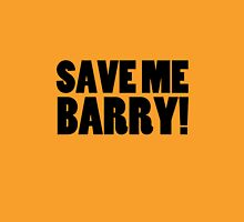 Save Me Barry! T-Shirt