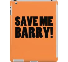 Save Me Barry! iPad Case/Skin
