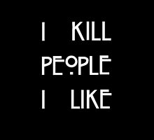 I Kill People I Like by cailinB
