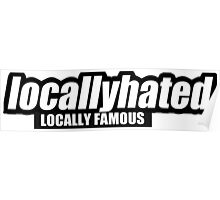 Locally hated Poster
