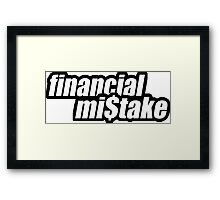 financial mistake - 2 Framed Print