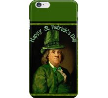 Happy St Patrick's Day  Ben Franklin iPhone Case/Skin