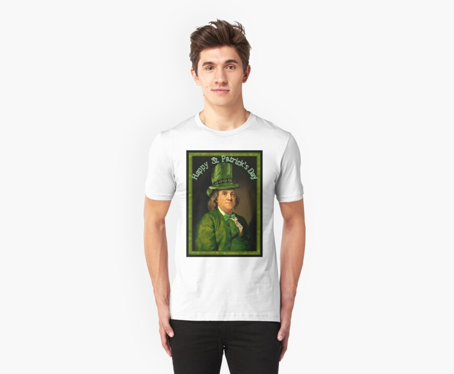 Happy St Patrick's Day  Ben Franklin by Gravityx9