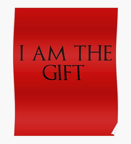 I am the gift Poster