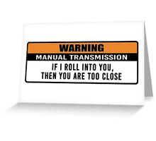 Warning - manual transmission  Greeting Card
