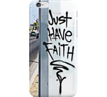 Just Have Faith iPhone Case/Skin