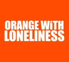 Positively Orange WIth Lonliness by rawline