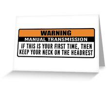 Warning - Manual trans 2 Greeting Card