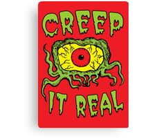 Creep It Real Canvas Print