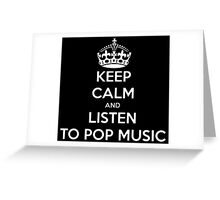 Keep Calm And Listen Top Pop Music Greeting Card