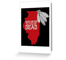 black and red till i am cold and dead Greeting Card