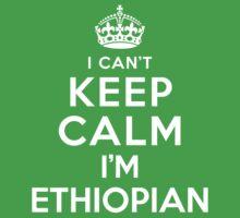 I Can't Keep Calm I'm Ethiopian Kids Clothes