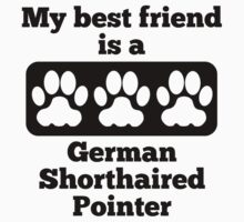 My Best Friend Is A German Shorthaired Pointer T-Shirt