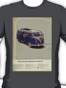 """VW campervan Advert """"Do you have the right kind of Wife for it?"""" ! T-Shirt"""