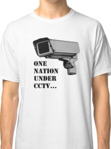One nation Under CCTV Classic T-Shirt
