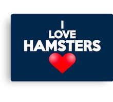 I love hamsters Canvas Print