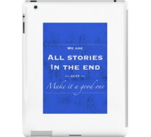 Just Make Your Story A Good One iPad Case/Skin