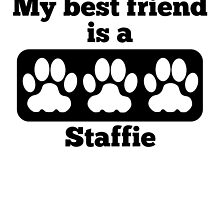My Best Friend Is A Staffie by GiftIdea
